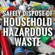 Household Hazardous Waste Facility Opens May 19th